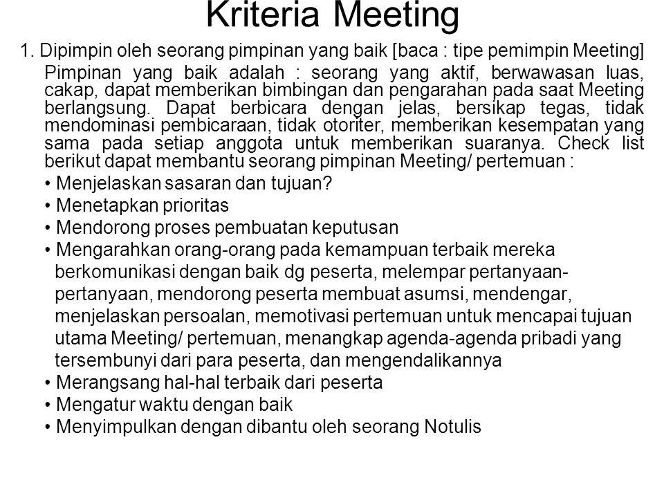 Kriteria Meeting 1. Dipimpin oleh seorang pimpinan yang baik [baca : tipe pemimpin Meeting]